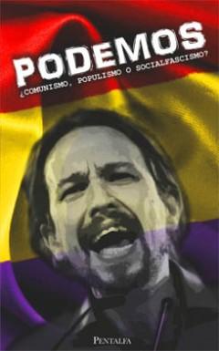 VV.AA, Podemos ¿Comunismo, populismo o socialfascismo?, Pentalfa, Oviedo, 2016, 173 págs.
